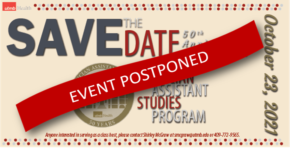 The PAS Program 50th anniversary celebration scheduled for October 23 has been postponed.  For information please contact Shirley McGraw at 409-772-9565.